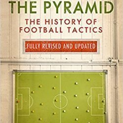 Livre de foot Inverting the Pyramid The History of Football Tactics