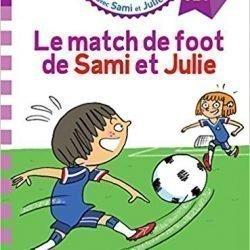 Livre de foot Sami et Julie CE1 Le match de foot de Sami et Julie