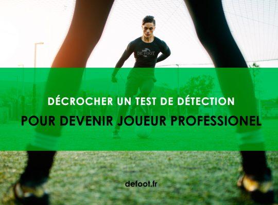Décrocher un test de détection pour devenir joueur professionnel