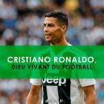 Cristiano Ronaldo, Dieu vivant du football, aux multiples records