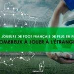 Les joueurs de foot français de plus en plus  nombreux à jouer à l'étranger